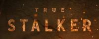 «True Stalker»
